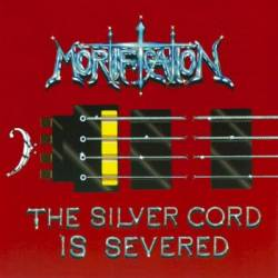 Mortification (AUS) : The Silver Cord Is Severed